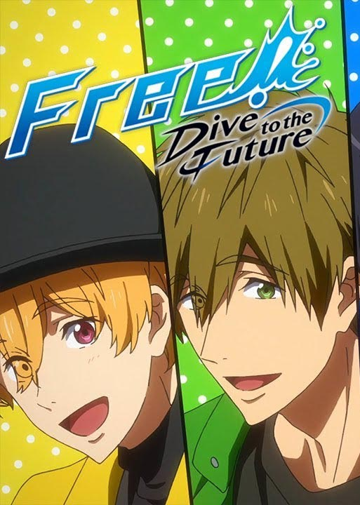 Free!: Dive to the Future – Todos os Episódios